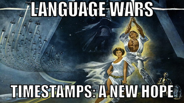 Language wars, timestamps: a new hope